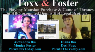 Foxx and Foster – The Playboy Mansion Purchase, Politics & HBO Promoted Game of ThronesBrothels